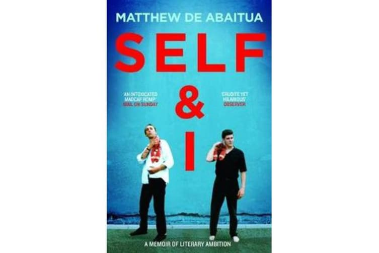 Self & I - A Memoir of Literary Ambition