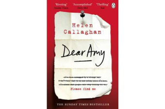Dear Amy - The Sunday Times Bestselling Psychological Thriller