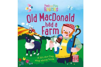Peek and Play Rhymes: Old Macdonald had a Farm - A baby sing-along board book with flaps to lift