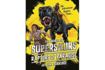 Supersaurs 1 - the Raptors of Paradise