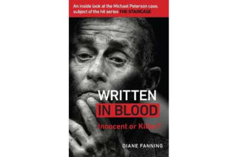 Written in Blood - Innocent or Guilty? An inside look at the Michael Peterson case, subject of the hit series The Staircase