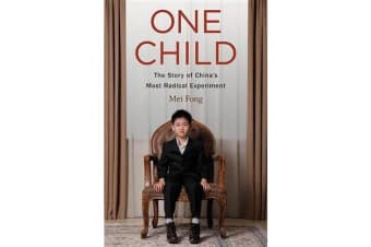 One Child - The Story of China's Most Radical Experiment