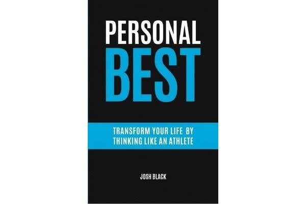 Personal Best - Transform Your Life by Thinking like an Athlete