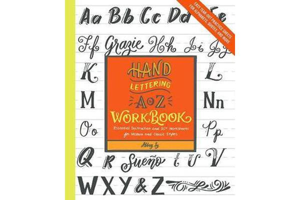 Hand Lettering A to Z Workbook - Essential Instruction and 80+ Worksheets for Modern and Classic Styles-Easy Tear-Out Practice Sheets for Alphabets, Quotes, and More