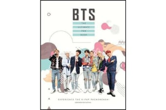 BTS - The Ultimate Fan Book - Experience the K-Pop Phenomenon!