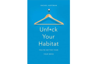 Unf*ck Your Habitat - You're Better Than Your Mess