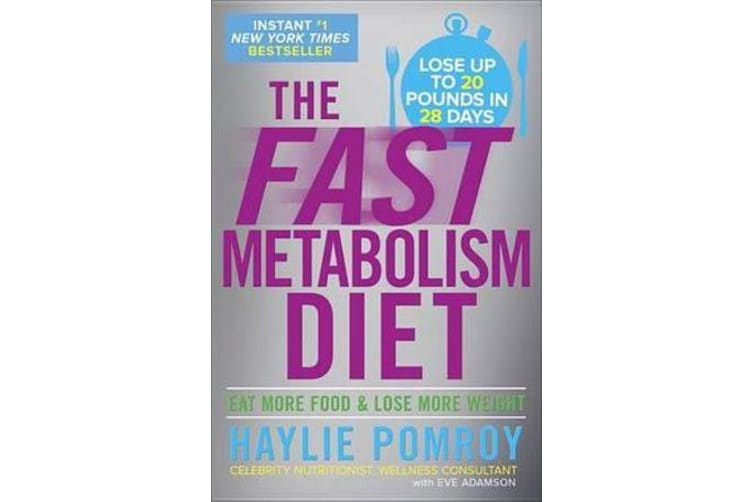 The Fast Metabolism Diet - Eat More Food and Lose More Weight