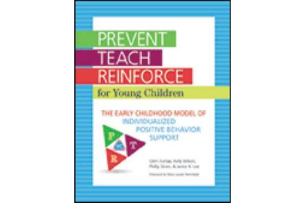 Prevent-Teach-Reinforce for Young Children - The Early Childhood Model of Individualized Positive Behavior Support