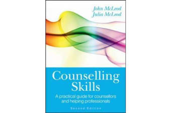 Counselling Skills - A Practical Guide for Counsellors and Helping Professionals