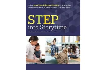STEP into Storytime - Using StoryTime Effective Practice to Strengthen the Development of Newborns to Five-Year-Olds