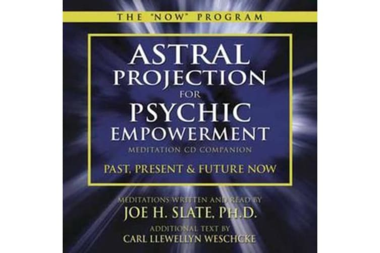 Astral Projection for Psychic Empowerment Meditation CD Companion - Past, Present, and Future Now