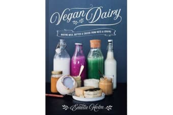 Vegan Dairy - Making milk, butter and cheese from nuts and seeds