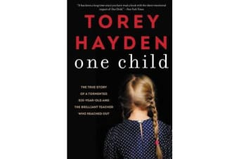 One Child - The True Story of a Tormented Six-Year-Old and the Brilliant Teacher Who Reached Out