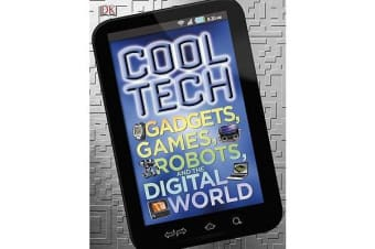 Cool Tech - Gadgets, Games, Robots, and the Digital World