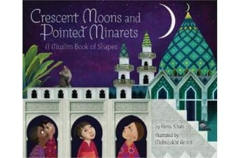 Crescent Moons and Pointed Minarets - A Muslim Book of Shapes