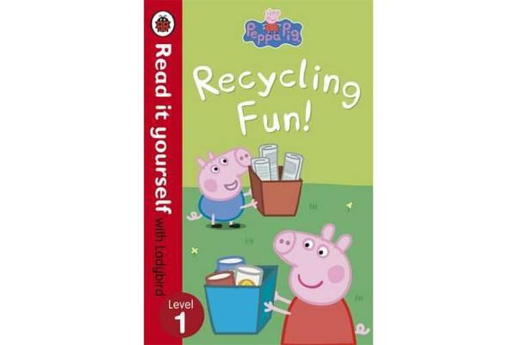 Peppa Pig: Recycling Fun - Read it yourself with Ladybird - Level 1