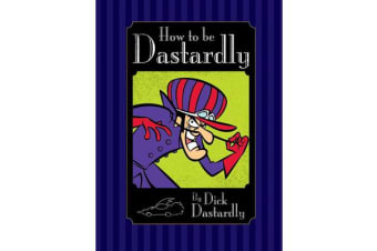 How to be Dastardly by Dick Dastardly