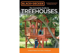 The Complete Guide to Treehouses (Black & Decker) - Design & Build Your Kids a Treehouse