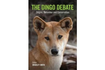 The Dingo Debate - Origins, Behaviour and Conservation