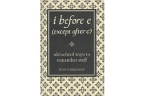 I Before E (Except After C) - Old-School Ways to Remember Stuff
