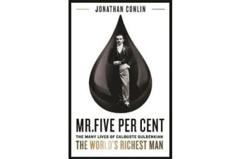 Mr Five Per Cent - The many lives of Calouste Gulbenkian, the world's richest man