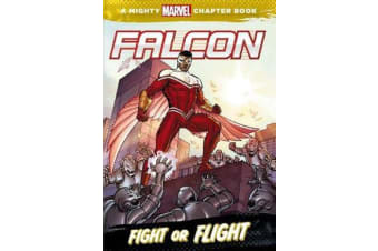 A Mighty Marvel Chapter Book - Falcon - Fight or Flight