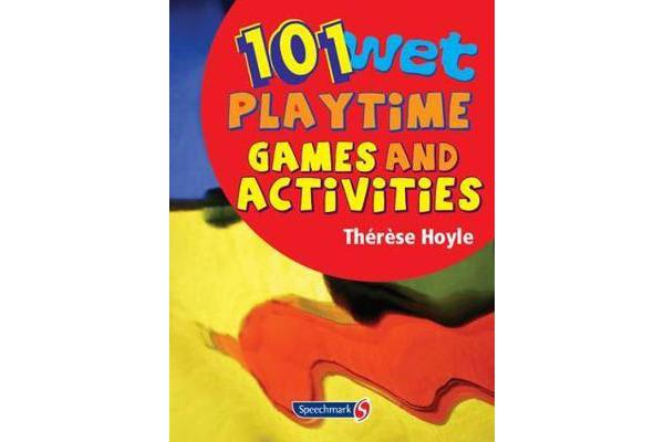Image of 101 Wet Playtime Games and Activities