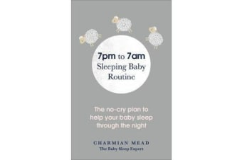 7pm to 7am Sleeping Baby Routine - The no-cry plan to help your baby sleep through the night