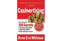 Cashvertising - How to Use 50 Secrets of Ad-Agency Psychology to Make Big Money Selling Anything to Anyone