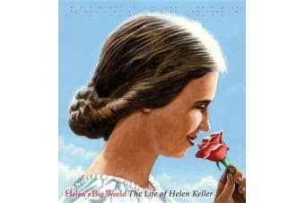 Helen's Big World - The Life of Helen Keller