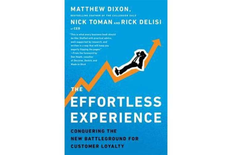 The Effortless Experience - Conquering the New Battleground for Customer Loyalty