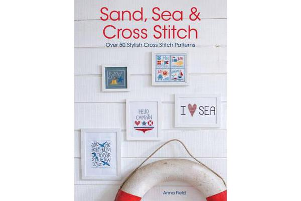 Sand, Sea and Cross Stitch - Over 50 Stylish Cross Stitch Patterns