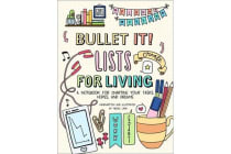 Bullet It! Lists for Living - A Notebook for Charting Your Tasks, Hopes, and Dreams