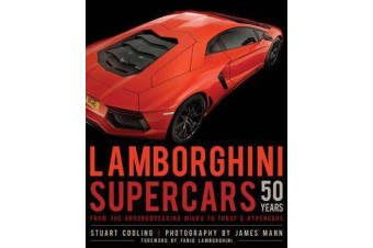 Lamborghini Supercars 50 Years - From the Groundbreaking Miura to Today's Hypercars