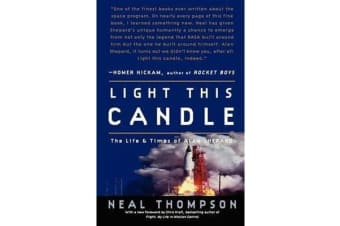 Light This Candle - The Life and Times of Alan Shepard