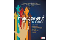 Engagement by Design - Creating Learning Environments Where Students Thrive