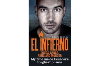 El Infierno: Drugs, Gangs, Riots and Murder - My time inside Ecuador's toughest prisons