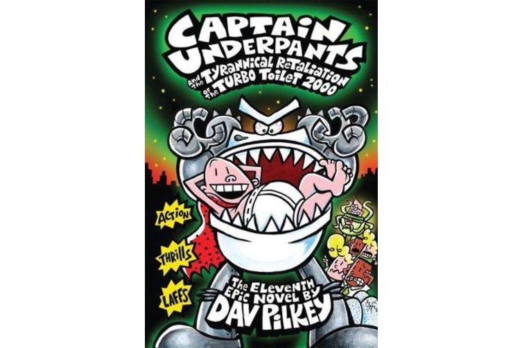 Captain Underpants #11 - Captain Underpants and the Tyrannical Retaliation of the Turbo Toilet 2000