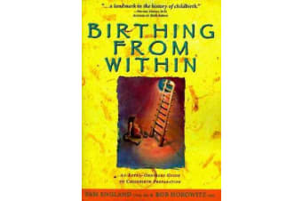 Birthing from within - An Extra-Ordinary Guide to Childbirth Preparation