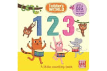 Toddler's World: 123 - A little counting board book with a fold-out surprise