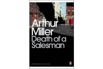 Death of a Salesman - Certain Private Conversations in Two Acts and a Requiem