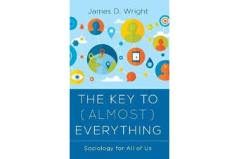 The Key to (Almost) Everything - Sociology for All of Us