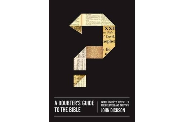 A Doubter's Guide to the Bible - Inside History's Bestseller for Believers and Skeptics