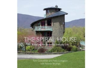 The Spiral House - Revealing the Sacred in Everyday Life