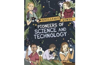Brilliant Women - Pioneers of Science and Technology
