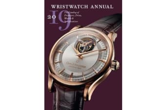 Wristwatch Annual 2019 - The Catalog of Producers, Prices, Models, and Specifications
