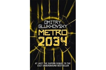 Metro 2034 - The novels that inspired the bestselling games