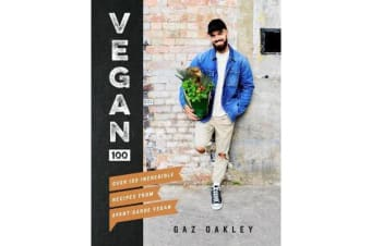 Vegan 100 - Over 100 incredible recipes from Avant-Garde Vegan