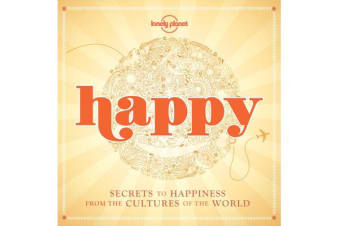 Happy (mini edition) - Secrets to Happiness from the Cultures of the World