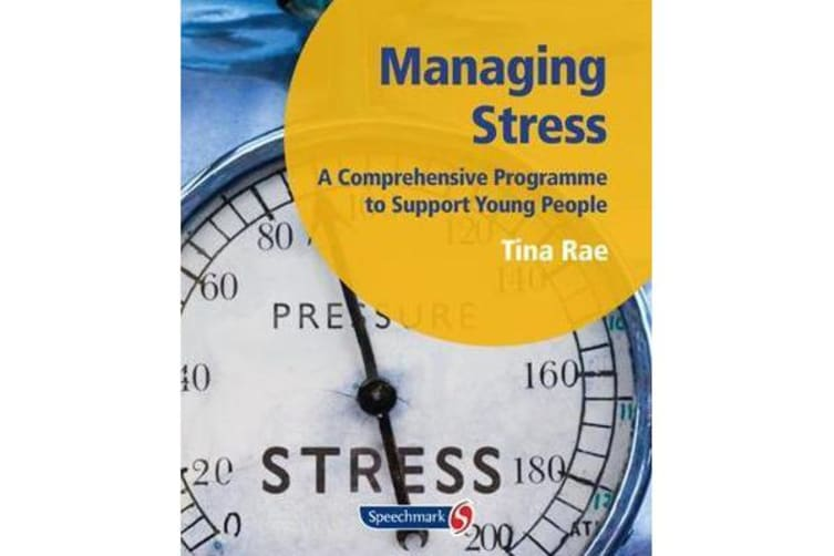 Managing Stress - A Comprehensive Programme to Support Young People